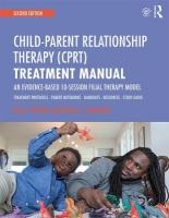 Child-Parent Relationship Therapy (CPRT) Treatment Manual: An Evidence-Based 10-Session Filial Therapy Model 2nd New edition