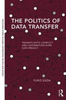 Politics of Data Transfer: Transatlantic Conflict and Cooperation over Data Privacy
