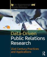 Data-Driven Public Relations Research: 21st Century Practices and Applications