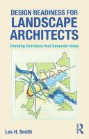 Design Readiness for Landscape Architects: Drawing Exercises That Generate Ideas