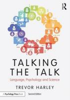 Talking the Talk: Language, Psychology and Science 2nd New edition
