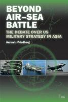Beyond Air-Sea Battle: The Debate Over US Military Strategy in Asia