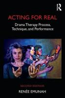 Acting For Real: Drama Therapy Process, Technique, And Performance 2nd New edition