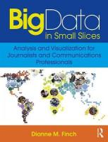 Big Data in Small Slices: Analysis and Visualization for Journalists and Communications Professionals