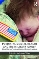 Perinatal Mental Health and the Military Family: Identifying and Treating Mood and Anxiety Disorders