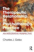 Therapeutic Relationship in Psychotherapy Practice: An Integrative Perspective