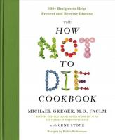 How Not to Die Cookbook: 100+ Recipes to Help Prevent and Reverse Disease