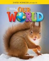 Our World Starter: Workbook with Audio CD: with Audio CD