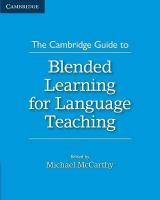 Cambridge Guide to Blended Learning for Language Teaching