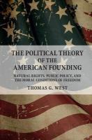 Political Theory of the American Founding: Natural Rights, Public Policy, and the Moral Conditions of Freedom