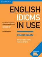 English Idioms in Use Intermediate Book with Answers: Vocabulary Reference and Practice 2nd Revised edition