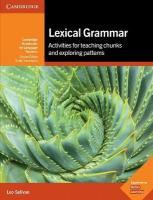 Lexical Grammar: Activities for Teaching Chunks and Exploring Patterns, Lexical Grammar: Activities for Teaching Chunks and Exploring Patterns