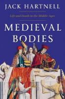 Medieval Bodies: Life and Death in the Middle Ages