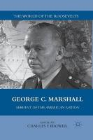 George C. Marshall: Servant of the American Nation 2011 1st ed. 2011