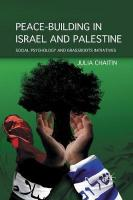 Peace-building in Israel and Palestine: Social Psychology and Grassroots Initiatives 2011 1st ed. 2011