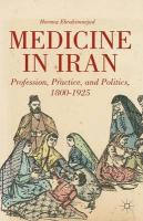 Medicine in Iran: Profession, Practice and Politics, 1800-1925 2014 1st ed. 2014