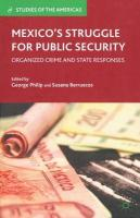 Mexico's Struggle for Public Security: Organized Crime and State Responses 2012 2012 ed.