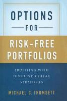 Options for Risk-Free Portfolios: Profiting with Dividend Collar Strategies 1st ed. 2013