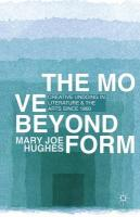 Move Beyond Form: Creative Undoing in Literature and the Arts since 1960 2013 1st ed. 2013