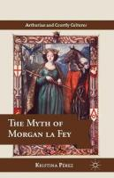 Myth of Morgan la Fey 1st ed. 2014
