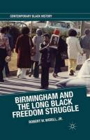 Birmingham and the Long Black Freedom Struggle 2013 1st ed. 2013