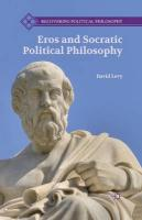 Eros and Socratic Political Philosophy 1st ed. 2013