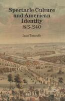 Spectacle Culture and American Identity 1815-1940: 1815-1940 1st ed. 2013