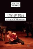 Combat Trauma and the Ancient Greeks 2014 1st ed. 2014