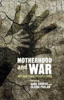 Motherhood and War: International Perspectives 2014 1st ed. 2014