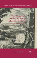 Uses of Space in Early Modern History 2015 2015 ed.