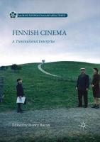 Finnish Cinema: A Transnational Enterprise 1st ed. 2016