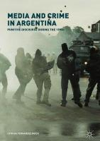 Media and Crime in Argentina: Punitive Discourse During the 1990s 2017 1st ed. 2017