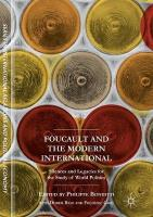 Foucault and the Modern International: Silences and Legacies for the Study of World Politics 1st ed. 2017