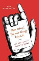 'Dear Friend, You Must Change Your Life': The Letters of Great Thinkers