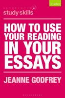 How to Use Your Reading in Your Essays 3rd ed. 2018