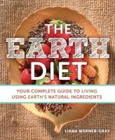 Earth Diet: Your Complete Guide to Living Using Earth's Natural Ingredients