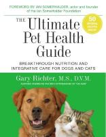 Ultimate Pet Health Guide: Breakthrough Nutrition and Integrative Care for Dogs and Cats