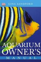 Aquarium Owner's Manual: An Owner's Manual 2nd Revised edition