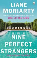 Nine Perfect Strangers: From the bestselling author of Big Little Lies