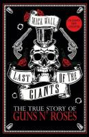 Last of the Giants: The True Story of Guns N' Roses