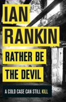 Rather Be the Devil: The brand new Rebus bestseller