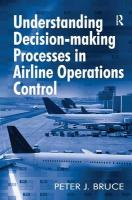 Understanding Decision-making Processes in Airline Operations Control New edition