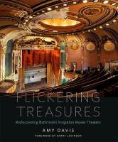 Flickering Treasures: Rediscovering Baltimore's Forgotten Movie Theaters