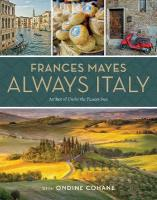 Frances Mayes Always Italy: An Illustrated Grand Tour
