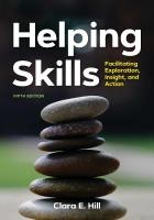 Helping Skills: Facilitating Exploration, Insight, and Action 5th Revised edition