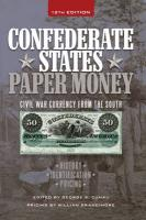 Confederate States Paper Money: Civil War Currency from the South 12th Revised edition