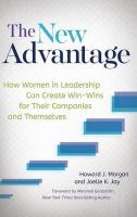 New Advantage: How Women in Leadership Can Create Win-Wins for Their Companies and Themselves