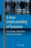 New Understanding of Terrorism: Case Studies, Trajectories and Lessons Learned 2009 ed.