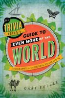 Trivia Lover's Guide to Even More of the World: Geography for the Global Generation