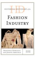 Historical Dictionary of the Fashion Industry Second Edition